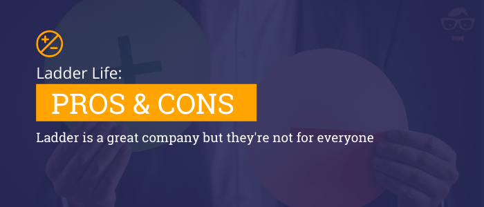 Ladder Life Insurance Pros and Cons - Are they a good company