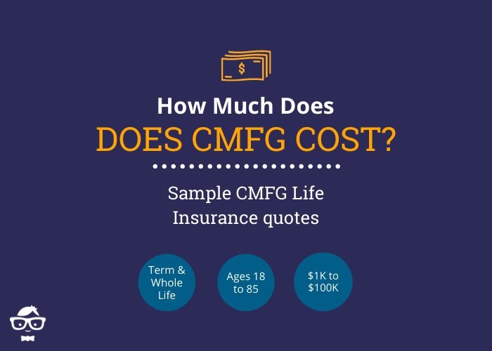 How much does CMFG Life Insurance Cost?  Sample quotes for term and whole life, ages 18 to 85, $1,000 to $100,000