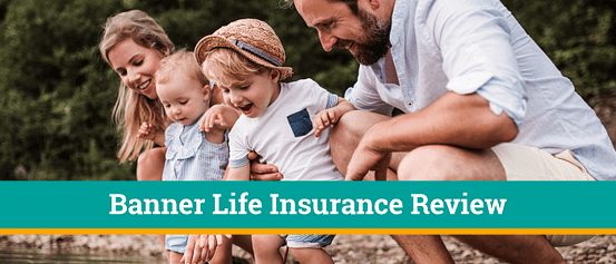 a father and mother are looking into the lake with their two young children between them a title across the bottom says banner life insurance reviews