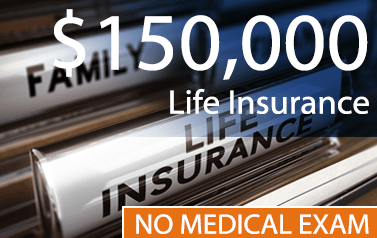 $150.000_Life_Insurance_With_No_Medical_Exam
