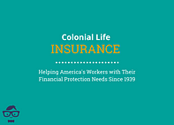 Colonial Life Insurance - Helping America's Workers with Financial Protection Since 1939