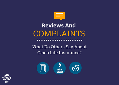 Reviews and Complaints for Geico Life Insurance